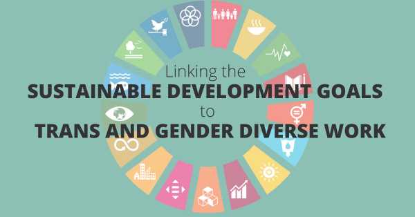 Linking Sustainable Development Goals to Trans Work