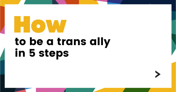 How to be a trans ally in 5 steps