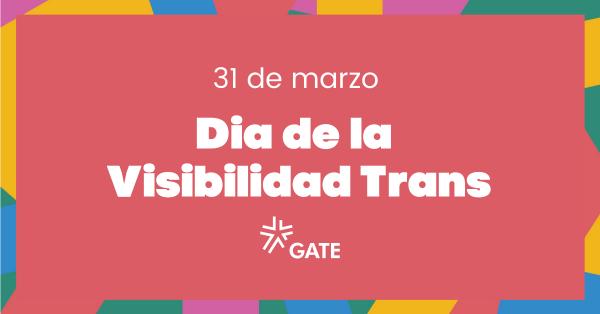 Dia de la Visibilidad Trans 2021: una semana para celebrar a nuestras comunidades