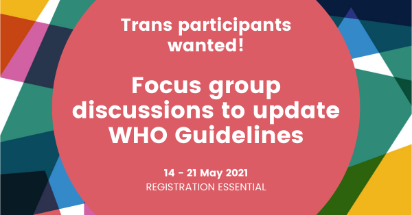 Trans focus group participants sought to update WHO Guidelines