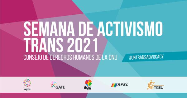 Semana de Activismo Trans 2021: activistas trans de todo el mundo se reúnen durante el Consejo de Derechos Humanos de la ONU